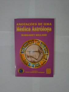 Anotações de uma Medica Astróloga - Margaret Millard