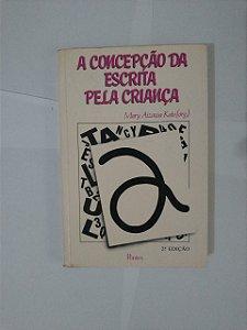 A Concepção da Escrita pela Criança - Mary Aizawa kato (org.)