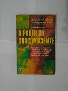 O Poder do Subconsciente - Dr. Joseph Murphy