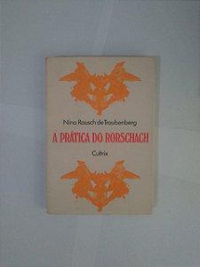 A Prática do Rorschach - Nina Rausch de Traubenberg