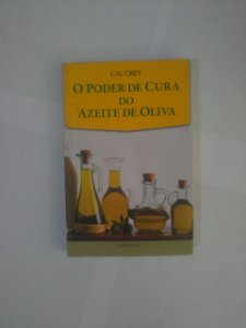 O Poder de Cura do Azeite de Oliva - Cal Orey