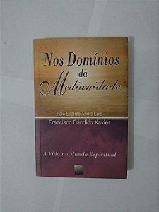 Nos Domínios da Mediunidade - Francisco Cândido Xavier