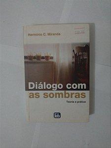 Diálogos com as Sombras - Hermínio C. Miranda