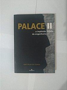 Palace II: A Implosão Velada da Engenharia - José Celso da Cunha