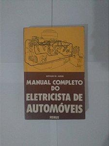 Manual Completo do Eletricista de Automóveis - Arthur W. Judge