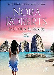 Baía dos suspiros (Os Guardiões – Livro 2) - Nora Roberts  -  Novo e Lacrado