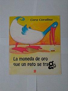 La Moneda de Oro que un Pato se tragó - Cora Coralina
