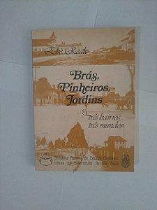 Brás, Pinheiro, Jardins: Três Bairros, Três Mundos - Ebe Reale