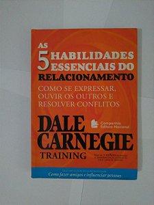 As 5 Habilidades Essenciais do Relacionamento - Dale Carnegie