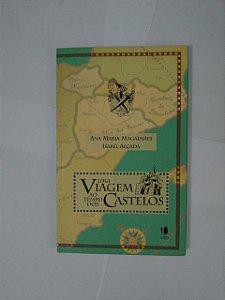 Uma Viagem ao Tempo dos Castelos - Ana Maria Magalhães e Isabel Alçada