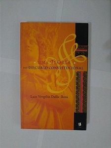 Uma Teoria do Discurso Constitucional - Luiz Vergílio Dalla-Rosa