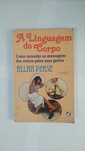 A Linguagem do Corpo - Allan Pease