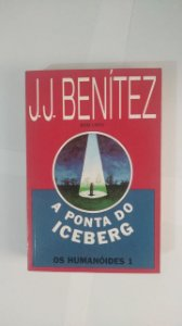 A Ponta do Iceberg - J. J. Benítez