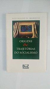 Origens e Trajetórias do Socialismo - Aguinaldo N. Marques