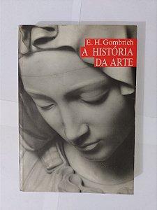 A História da Arte - E. H. Gombrich