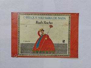O Rei que Não Sabia de Nada - Ruth Rocha