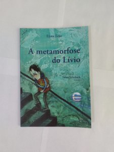 A Metamorfose do Lívio - Liana Leão