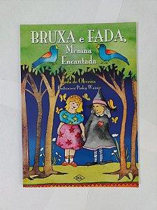 Bruxa e Fada, Menína Encantada - Ieda de Oliveira