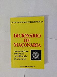 Dicionário de Maçonaria - Joaquim Gervásio de Figueiredo