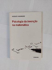 Psicologia da Invenção na Matemática - Jacques Hadamard