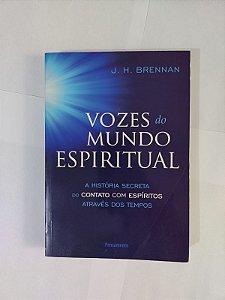 Vozes do Mundo Espiritual - J. H. Brennan
