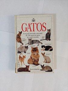 Gatos: Um Guia Ilustrado com mais de 250 Raça de Gatos de Todo o Mundo - David Alderton