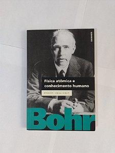 Física Atômica e Conhecimento Humano - Niels Bohr