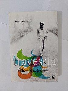 Travessia: A Vida de Milton Nascimento - Maria Dolores