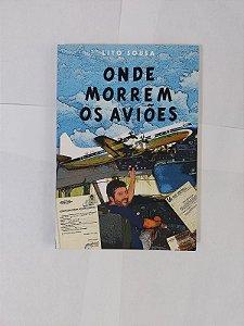 Onde Morrem os Aviões - Lito Sousa