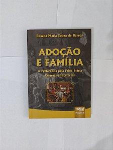 Adoção e Família - Rosana Maria Souza de Barros