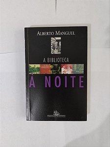 A Biblioteca à Noite - Alberto Manguel