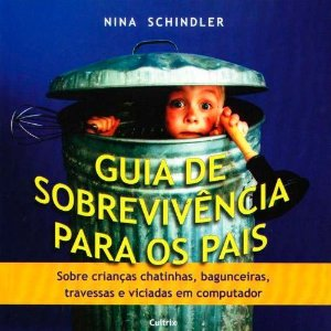 Guia de Sobrevivência para os Pais - Nina Schindler