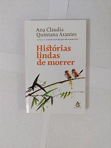 Histórias Lindas de Morrer - Ana Claudia Quintana Arantes