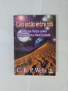 Eles Estão Entre Nós - C. R. P. Wells
