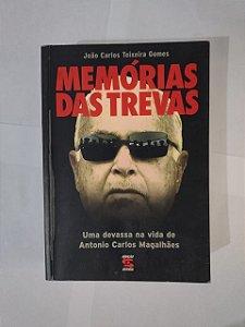 Memórias das Trevas - João Carlos Teixeira Gomes