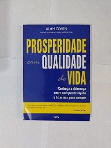 Prosperidade com Qualidade de Vida - Alan Cohen