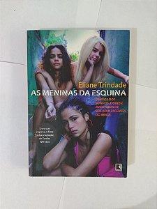 As Meninas da Esquina - Eliane Trindade