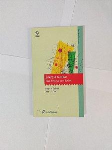 Energia Nuclear Com Fissões e com Fusões - Diógenes Galetti e Celso L. Lima