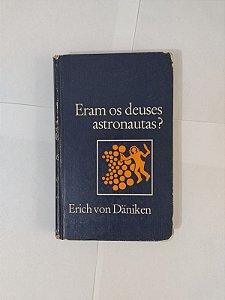 Eram os Deuses Astronautas? - Erich Von Daniken