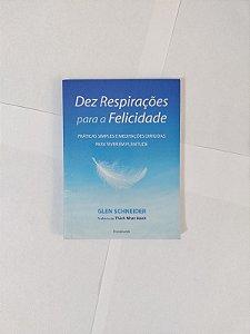 Des Respirações Para a Felicidade - Glen Schneider