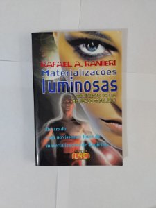 Materializações Luminosas - Rafael A. Ranieri