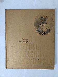O Negro na Fotografia Brasileira do Século XIX - George Ermakoff