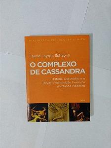 O Complexo de Cassandra - Laurie Layton Schapira