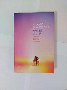 A Ilha do Conhecimento - Marcelo Gleiser (capa traseira danificada)