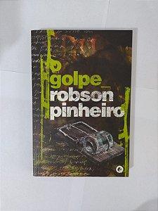 O Golpe - Robson Pinheiro