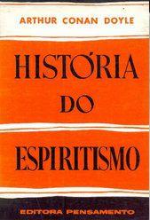 História do Espiritismo - Arthur Conan Doyle