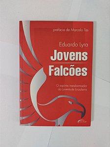 Jovens Falcões - Eduardo Lyra