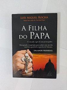 A Filha do Papai - Luís Miguel Rocha