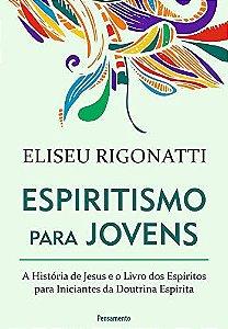 Promocional, apenas 1 unidade por cliente: Espiritismo Para Jovens: A história de Jesus e o livro dos espíritos para iniciantes da doutrina espírita - Eliseu Rigonatti - Leia as regras