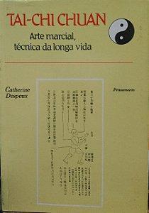 Promocional, apenas 1 unidade por cliente: Tai-Chi Chuan - Arte marcial, técnica da longa vida - Catherine Despeux - Leia as regras